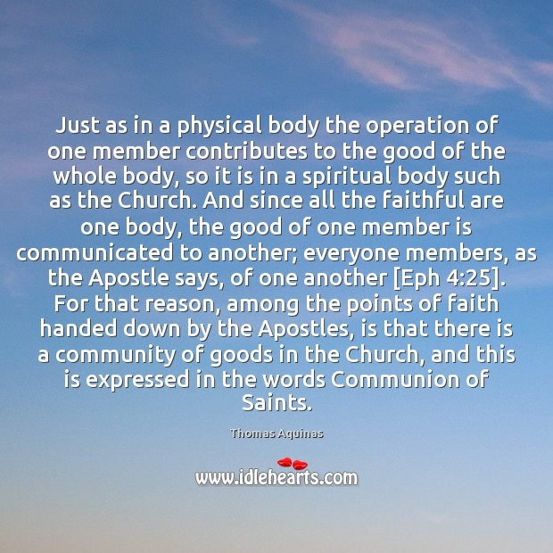 Just as in a physical body the operation of one member contributes Thomas Aquinas Picture Quote