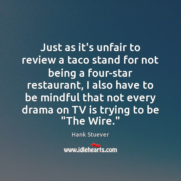 Just as it's unfair to review a taco stand for not being Image