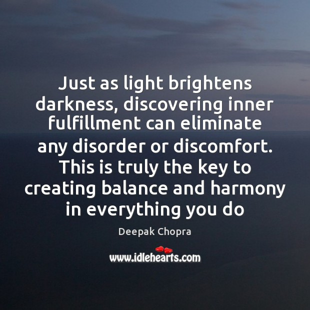 Just as light brightens darkness, discovering inner fulfillment can eliminate any disorder Image