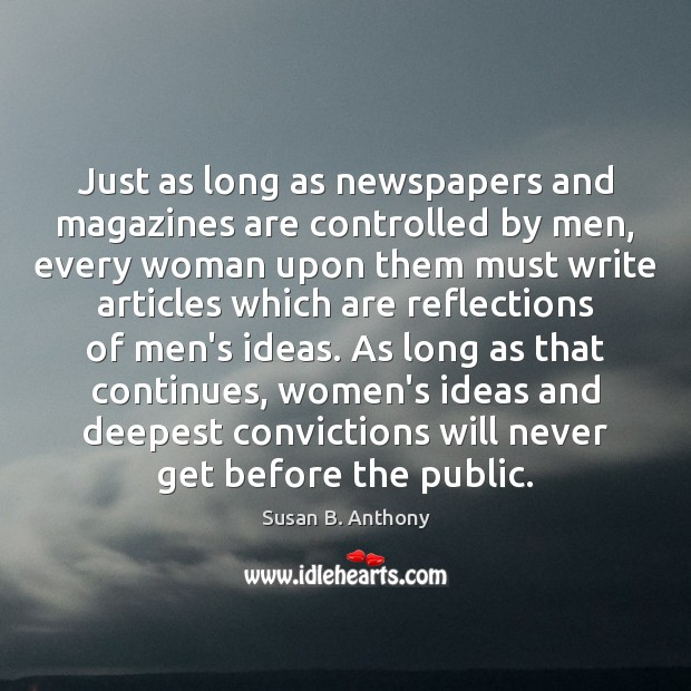 Image, Just as long as newspapers and magazines are controlled by men, every