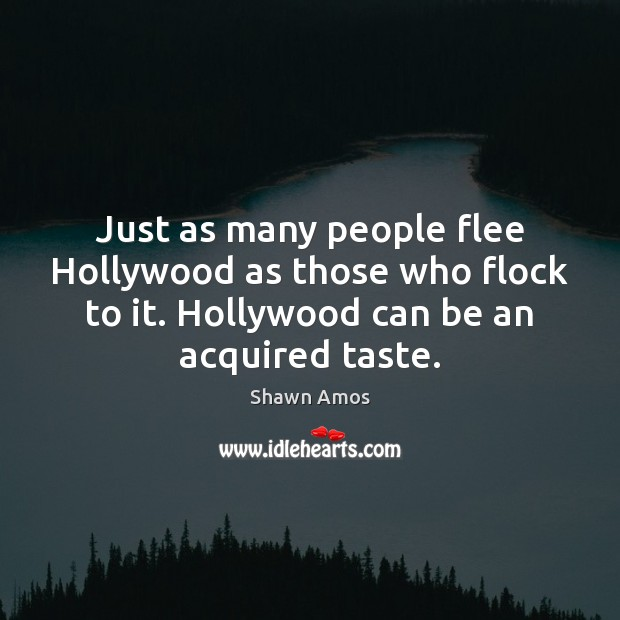Image, Just as many people flee Hollywood as those who flock to it.