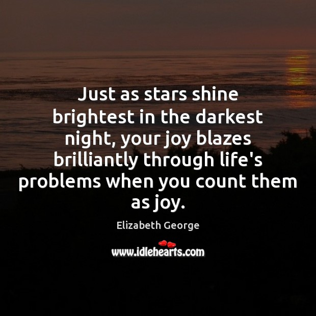 Just as stars shine brightest in the darkest night, your joy blazes Image