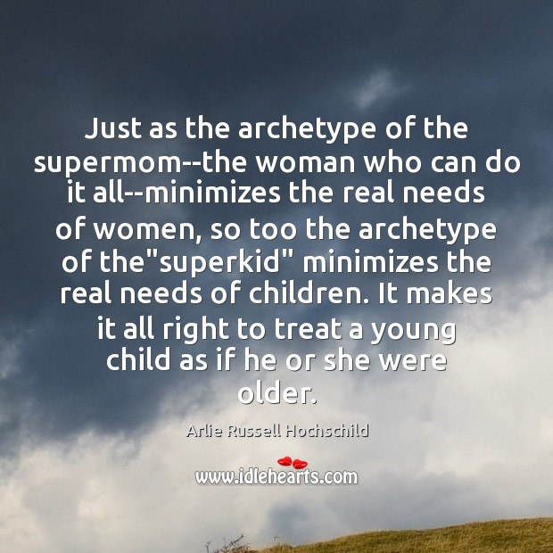 Image, Just as the archetype of the supermom–the woman who can do it