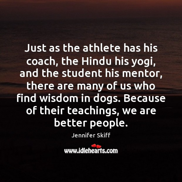 Just as the athlete has his coach, the Hindu his yogi, and Image