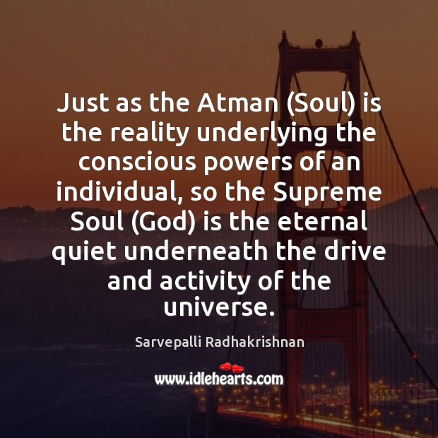 Image, Just as the Atman (Soul) is the reality underlying the conscious powers