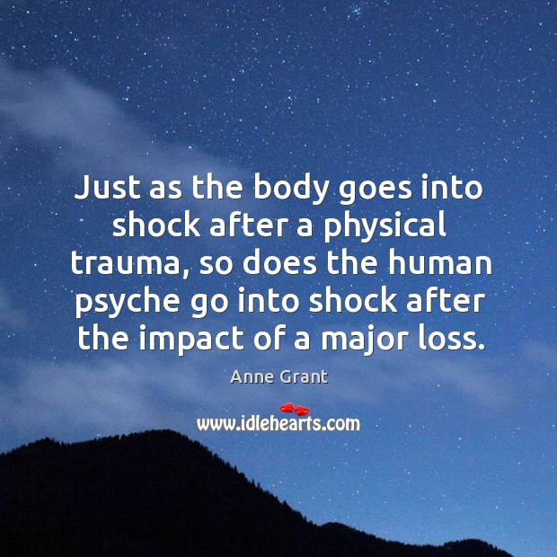 Image, Just as the body goes into shock after a physical trauma, so does the human psyche go