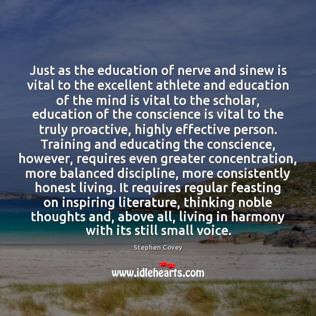 Just as the education of nerve and sinew is vital to the Image