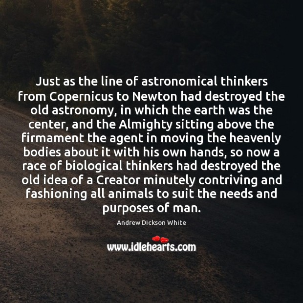 Image, Just as the line of astronomical thinkers from Copernicus to Newton had