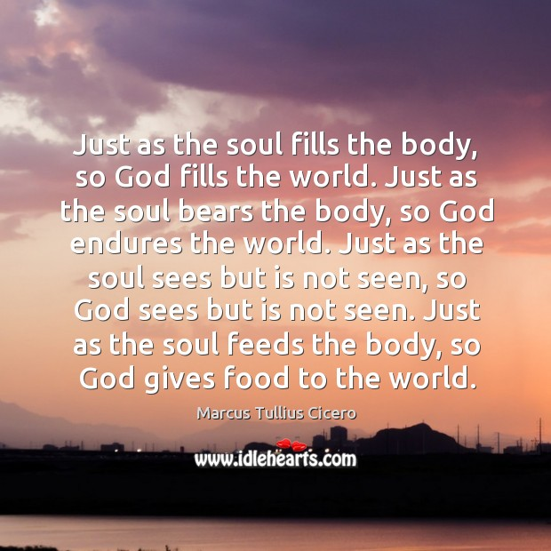 Just as the soul feeds the body, so God gives food to the world. Image