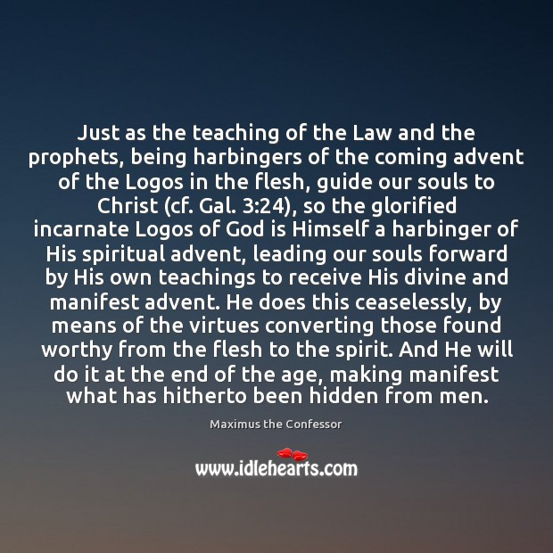 Just as the teaching of the Law and the prophets, being harbingers Image