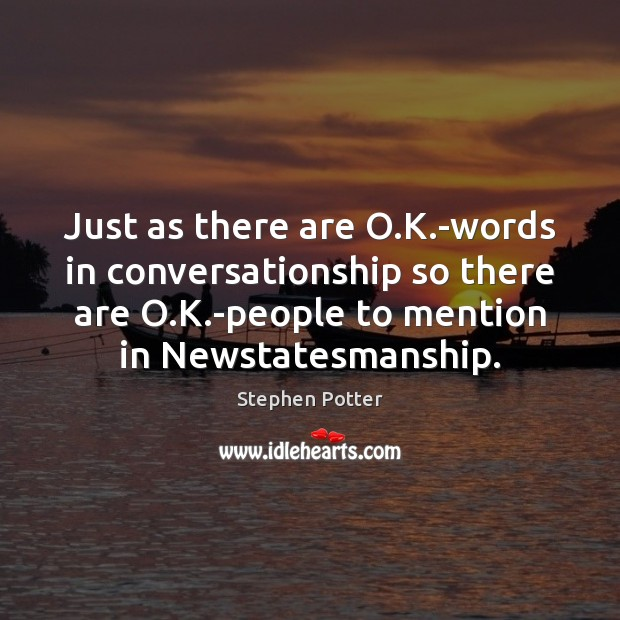 Just as there are O.K.-words in conversationship so there are Image