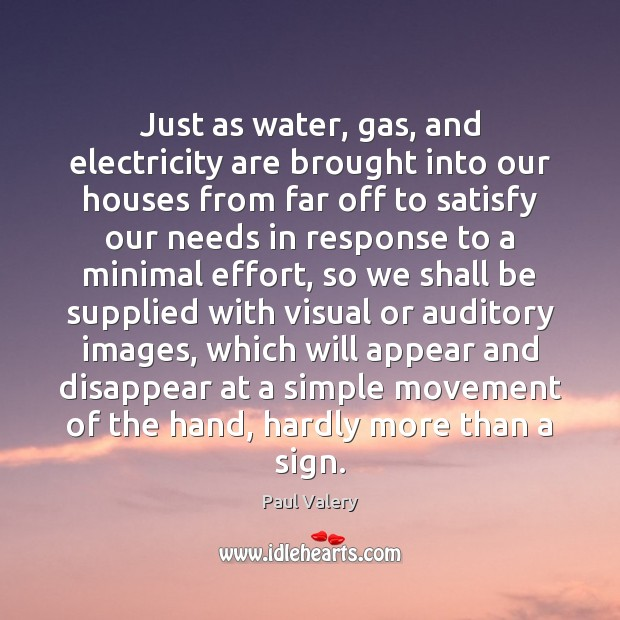 Image, Just as water, gas, and electricity are brought into our houses from