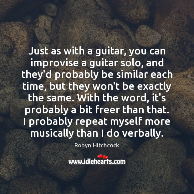 Just as with a guitar, you can improvise a guitar solo, and Image