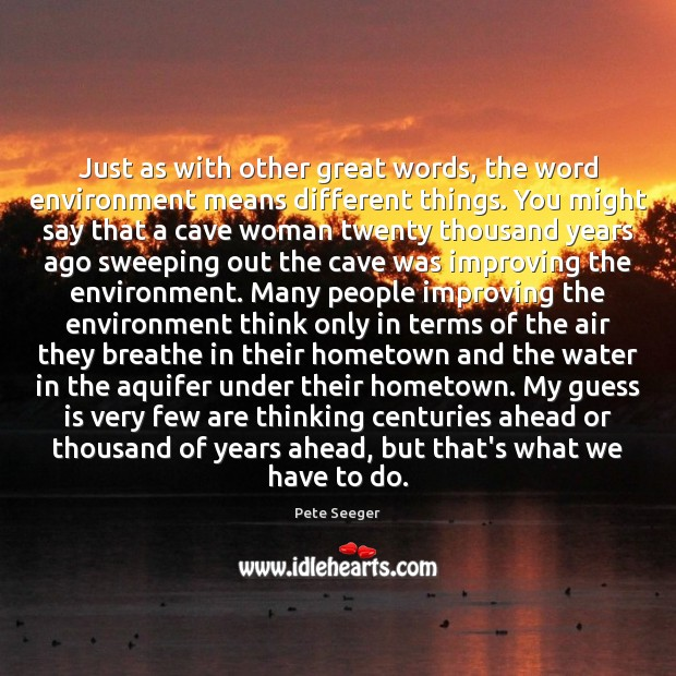 Image, Just as with other great words, the word environment means different things.