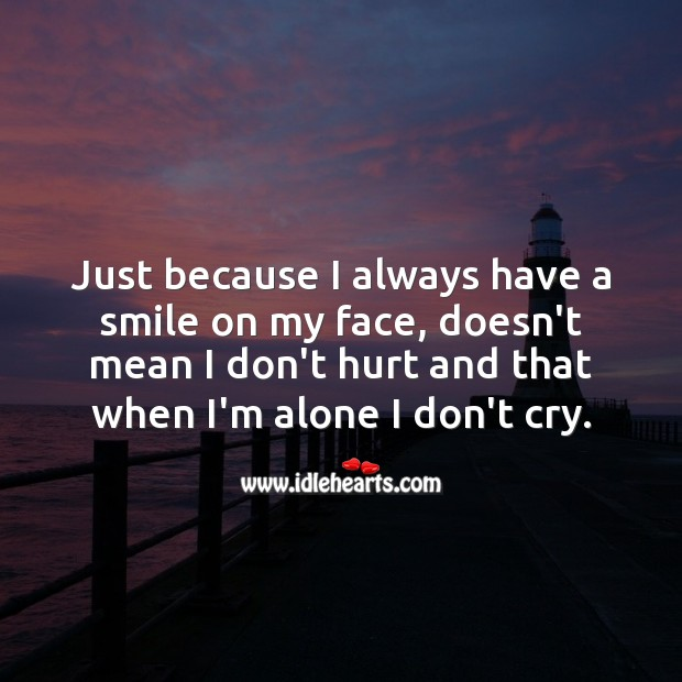 Just because I always have a smile on my face Smile Messages Image