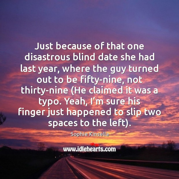 Image, Just because of that one disastrous blind date she had last year,