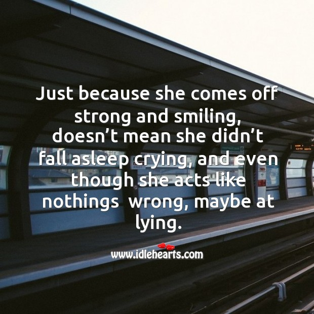 Just because she comes off strong and smiling, doesn't mean she didn't fall asleep Image