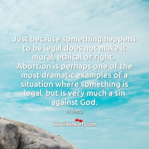 Image, Just because something happens to be legal does not make it moral,