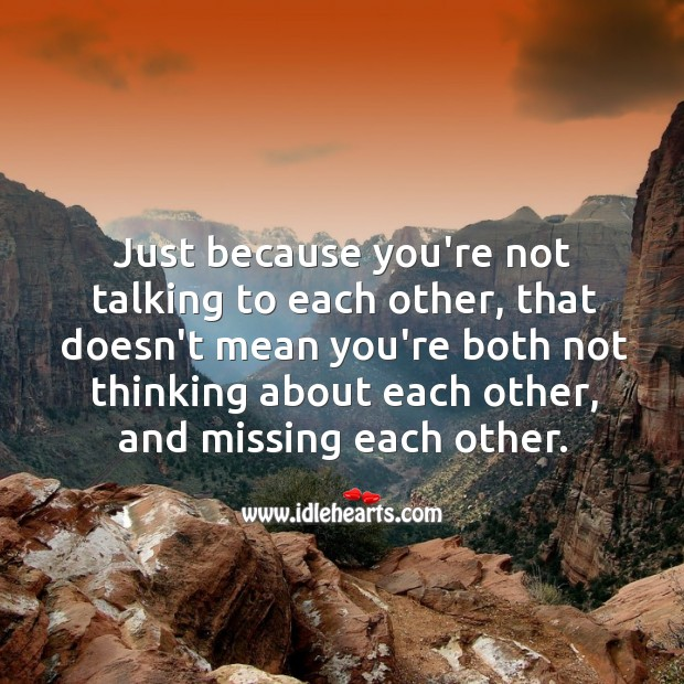 Image, About, Because, Both, Each, Just, Just Because, Mean, Missing, Not Talking, Other, Talking, Thinking, You