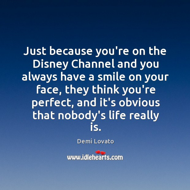 Just because you're on the Disney Channel and you always have a Image