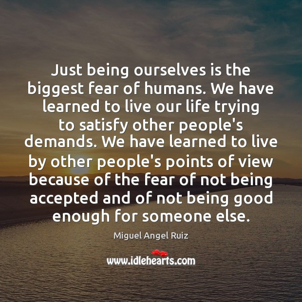 Image, Just being ourselves is the biggest fear of humans. We have learned