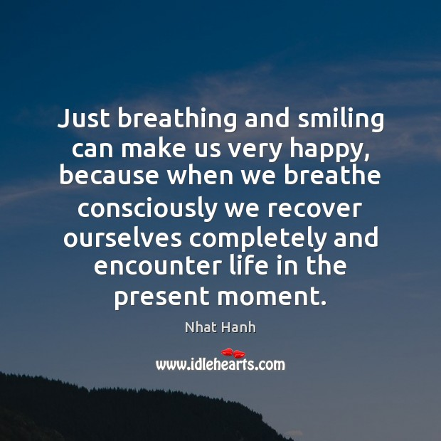 Image, Just breathing and smiling can make us very happy, because when we