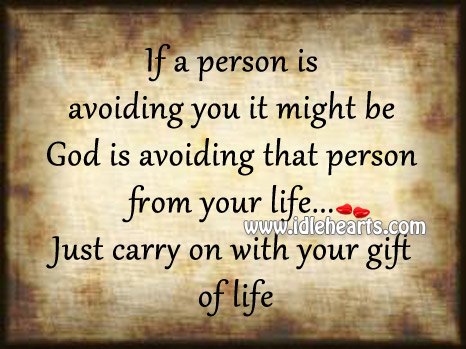Just Carry On With Your Gift Of Life
