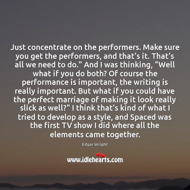 Just concentrate on the performers. Make sure you get the performers, and Performance Quotes Image