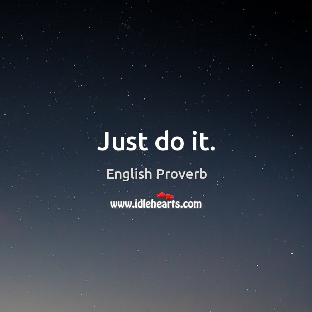 Image, Just do it.