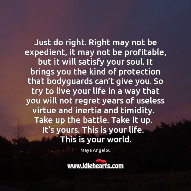 Image, Just do right. Right may not be expedient, it may not be