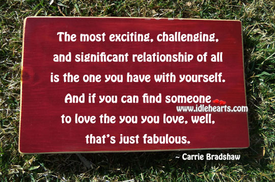 most exciting challenging and significant relationship of all is the