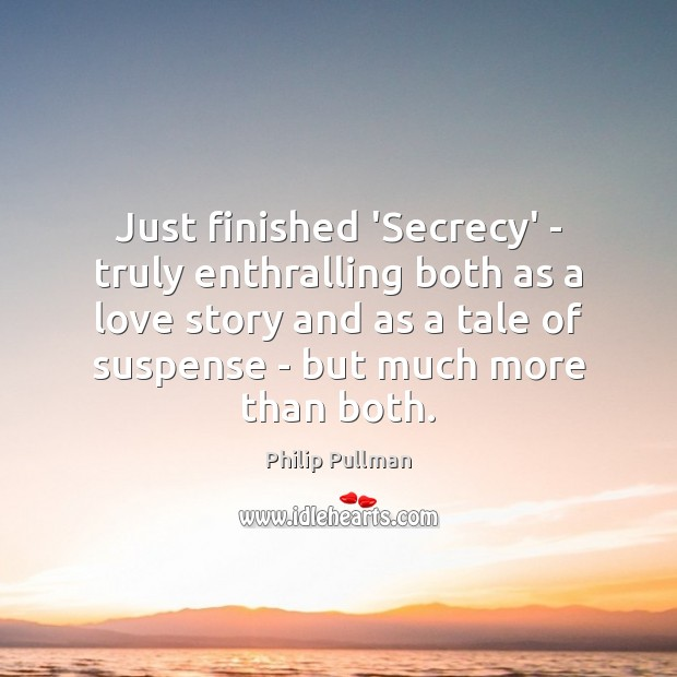 Image, Just finished 'Secrecy' – truly enthralling both as a love story and