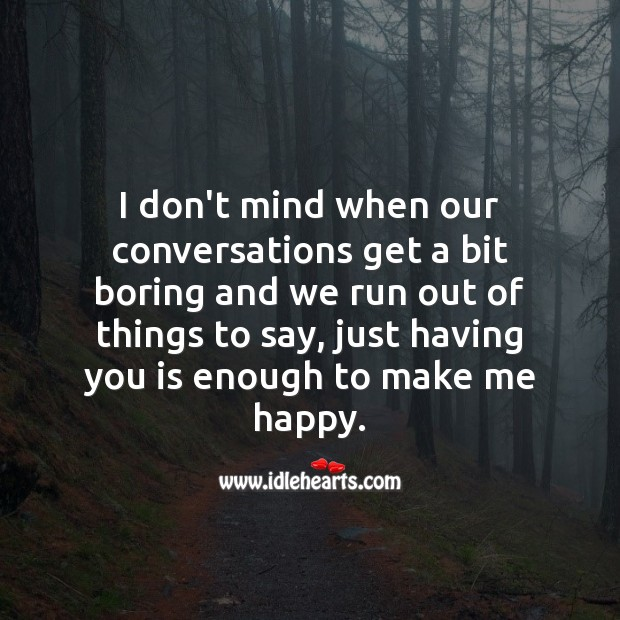 Just having you is enough to make me happy. Love Quotes for Him Image
