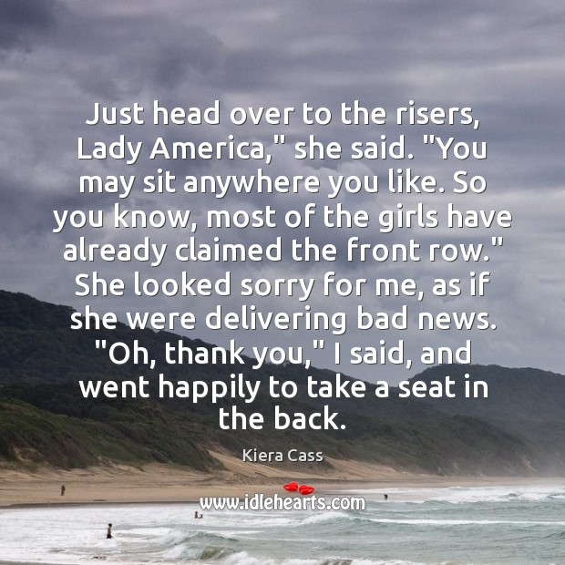 """Just head over to the risers, Lady America,"""" she said. """"You may Kiera Cass Picture Quote"""