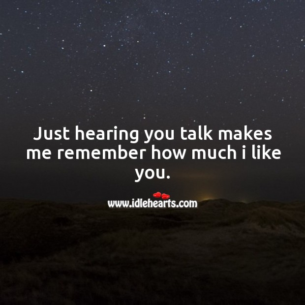 Just hearing you talk makes me remember how much I like you. Image