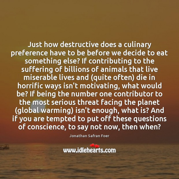 Image, Just how destructive does a culinary preference have to be before we