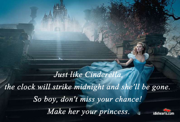 Just Like Cinderella, the Clock Will Strike…