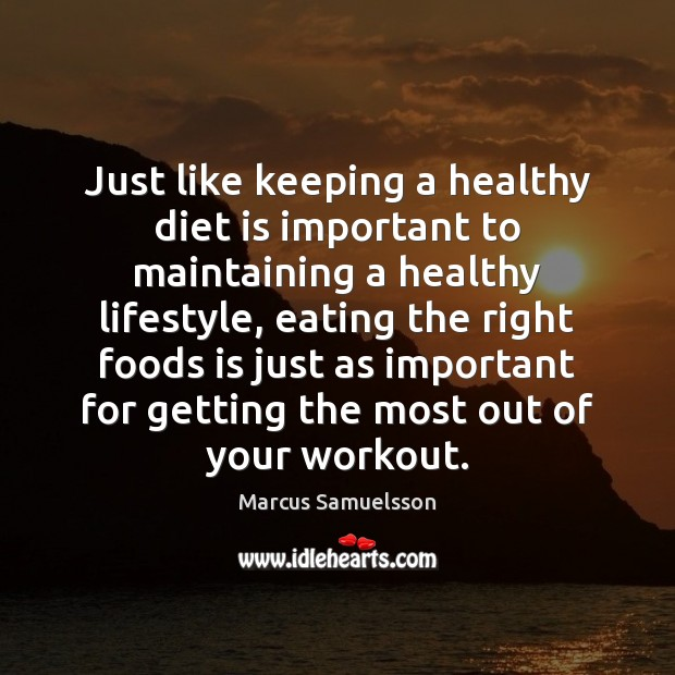 Just like keeping a healthy diet is important to maintaining a healthy Diet Quotes Image