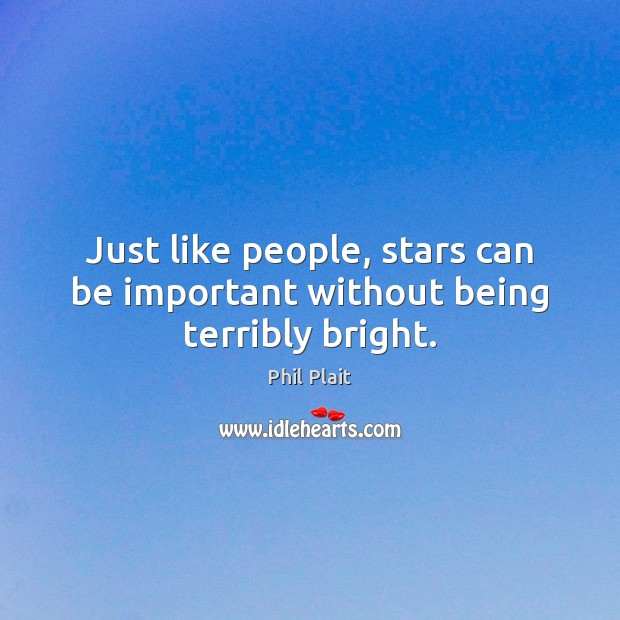 Just like people, stars can be important without being terribly bright. Image