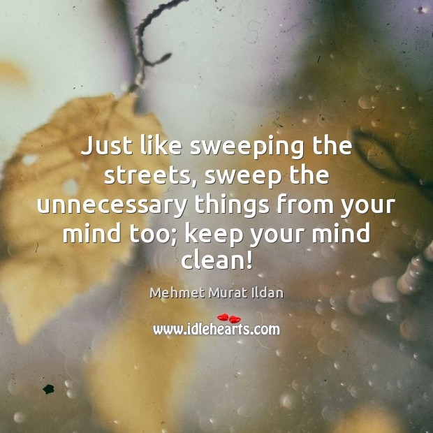 Image, Just like sweeping the streets, sweep the unnecessary things from your mind