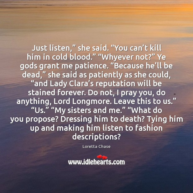 """Just listen,"""" she said. """"You can't kill him in cold blood."""" """" Image"""