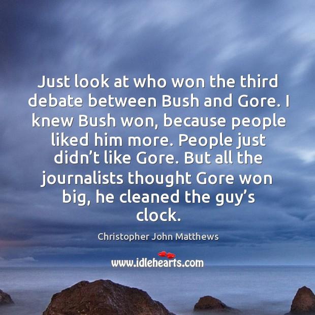 Just look at who won the third debate between bush and gore. Image