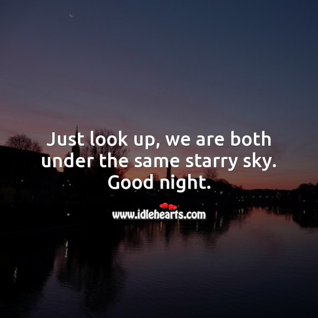 Just look up, we are both under the same starry sky. Good night. Good Night Quotes Image