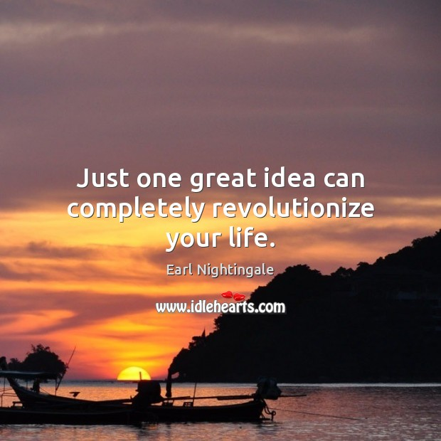 Just one great idea can completely revolutionize your life. Image