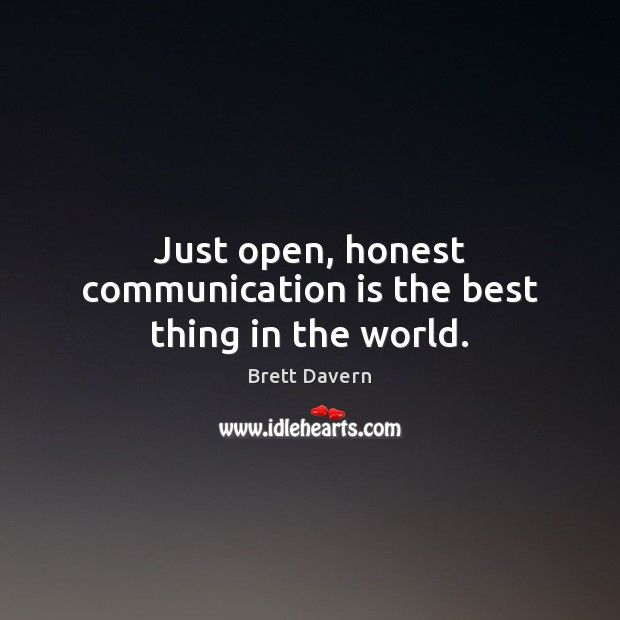 Image, Just open, honest communication is the best thing in the world.