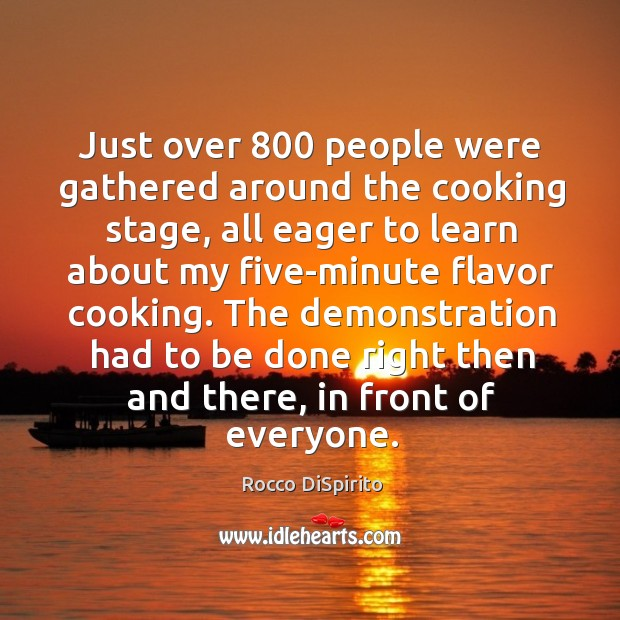Just over 800 people were gathered around the cooking stage, all eager to learn about Image