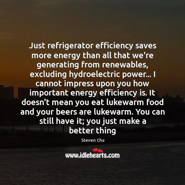 Image, Just refrigerator efficiency saves more energy than all that we're generating from