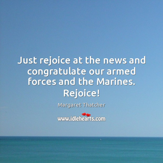 Just rejoice at the news and congratulate our armed forces and the Marines. Rejoice! Image