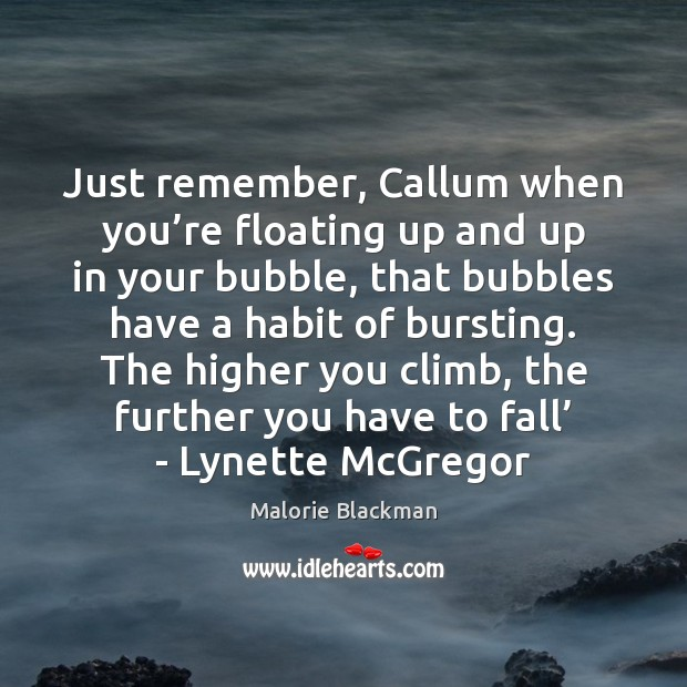 Just remember, Callum when you're floating up and up in your Image