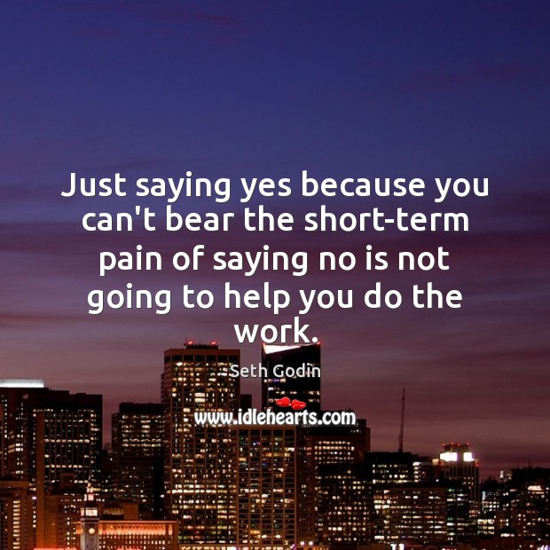 Image, Just saying yes because you can't bear the short-term pain of saying